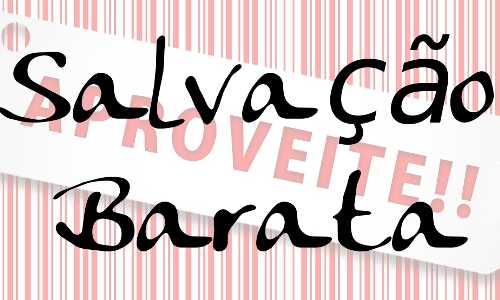 SALVAÇÃO BARATA - promoção