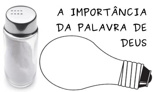 A IMPORTÂNCIA DA PALAVRA DE DEUS - Sal e Luz