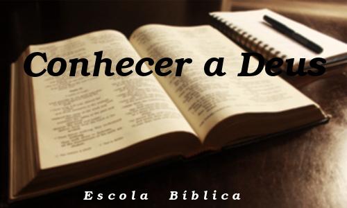 CONHECER A DEUS - Escola Bíblica- Escrito sobre uma Bíblia aberta
