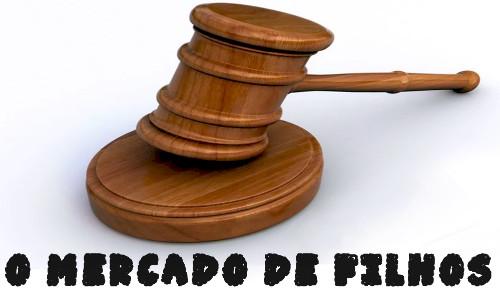 O MERCADO DE FILHOS + Martelo de leilão
